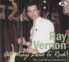 All Wrays Lead To Rock-The Link Wray Connection - Ray,Vernon