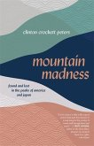 Mountain Madness: Found and Lost in the Peaks of America and Japan