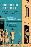 Our Broken Elections: How the Left Changed the Way You Vote