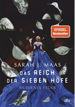 Silbernes Feuer / Das Reich der sieben Höfe Bd.5 - Maas, Sarah J.