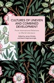 Cultures of Uneven and Combined Development: From International Relations to World Literature