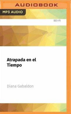 Atrapada En El Tiempo - Gabaldon, Diana