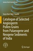 Catalogue of Selected Angiosperm Pollen Grains from Palaeogene and Neogene Sediments of India