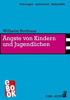 Ängste von Kindern und Jugendlichen (eBook, ePUB) - Rotthaus, Wilhelm