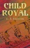 Child Royal (eBook, ePUB)