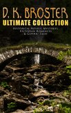 D. K. Broster - Ultimate Collection: Historical Novels, Mysteries, Victorian Romances & Gothic Tales (eBook, ePUB)