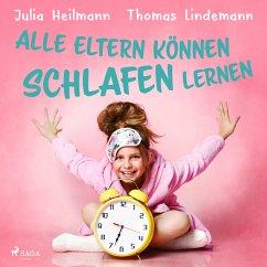 Alle Eltern können schlafen lernen (MP3-Download) - Heilmann, Julia