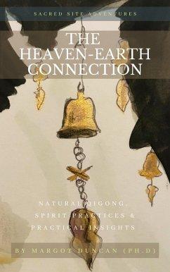 The Heaven-Earth Connection (Sacred Site Adventures, #1) (eBook, ePUB) - Duncan, Margot