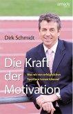Die Kraft der Motivation (eBook, ePUB)
