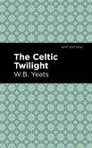 The Celtic Twilight (eBook, ePUB)