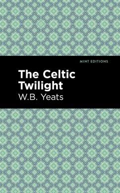 The Celtic Twilight (eBook, ePUB) - Yeats, William Butler