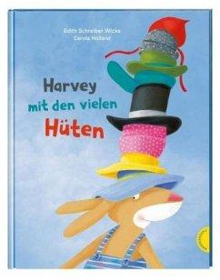 Harvey mit den vielen Hüten (Restauflage) - Schreiber-Wicke, Edith;Holland, Carola