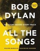 Bob Dylan All the Songs (eBook, ePUB)