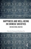 Happiness and Well-Being in Chinese Societies (eBook, ePUB)
