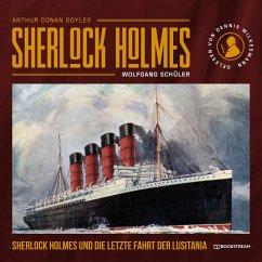 Sherlock Holmes und die letzte Fahrt der Lusitania (Ungekürzt) (MP3-Download) - Doyle, Sir Arthur Conan; Schüler, Wolfgang