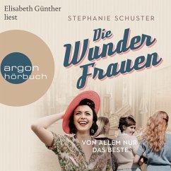 Von allem nur das Beste / Wunderfrauen-Trilogie Bd.2 (MP3-Download) - Schuster, Stephanie