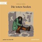 Die toten Seelen (Ungekürzt) (MP3-Download)