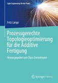 Prozessgerechte Topologieoptimierung für die Additive Fertigung
