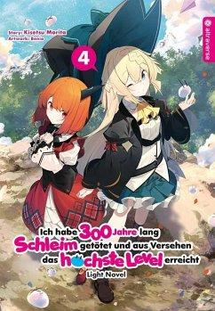 Ich habe 300 Jahre lang Schleim getötet und aus Versehen das höchste Level erreicht Light Novel 04 - Morita, Kisetsu;Benio