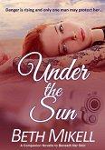 Under the Sun (A Beneath Her Skin Series Novel, #2) (eBook, ePUB)
