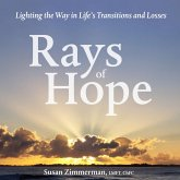 Rays of Hope: Lighting the Way in Life's Transitions and Losses (eBook, ePUB)