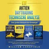 ETF   AKTIEN   DAYTRADING   TECHNISCHE ANALYSE - Das Große 4 in 1 Buch für Einsteiger (MP3-Download)