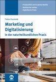 Marketing und Digitalisierung in der Naturheilkundlichen Praxis