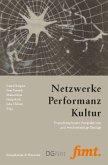 Netzwerke - Performanz - Kultur