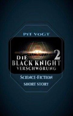 """Die """"Black Knight"""" - Verschwörung 2"""
