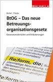 BtOG - Das neue Betreuungsorganisationsgesetz