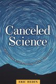 Canceled Science: What Some Atheists Don't Want You to See (eBook, ePUB)