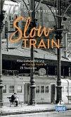 DuMont Welt-Menschen-Reisen Slow Train (eBook, ePUB)