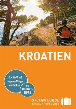 Stefan Loose Reiseführer Kroatien (eBook, ePUB) - Rosenplänter, Martin; Strigl, Sandra; Prsa, Maria