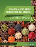 Biologically Active Natural Products from Asia and Africa: A Selection of Topics (eBook, ePUB)