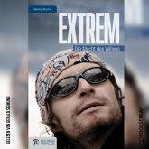 Extrem - Die Macht des Willens (Ungekürzt) (MP3-Download)
