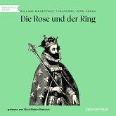 Die Rose und der Ring (Ungekürzt) (MP3-Download)