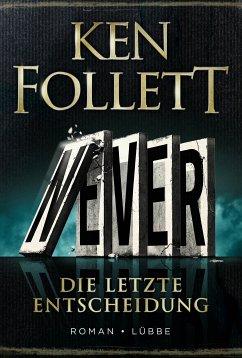 Never - Die letzte Entscheidung - Follett, Ken