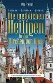 Die weiblichen Heiligen in den Kirchen von Wien (ohne Stephansdom)