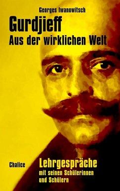 Aus der wirklichen Welt - Gurdjieff, Georges Iwanowitsch