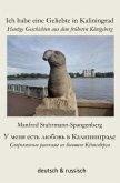 Ich habe eine Geliebte in Kaliningrad -