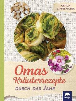 Omas Kräuterrezepte - Zipfelmayer, Gerda