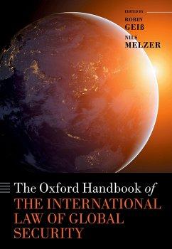 The Oxford Handbook of the International Law of Global Security (eBook, ePUB)