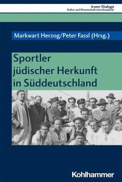 Sportler jüdischer Herkunft in Süddeutschland (eBook, PDF)