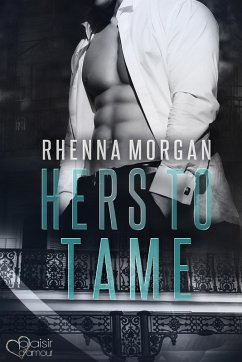 NOLA Knights: Hers to Tame (eBook, ePUB) - Morgan, Rhenna