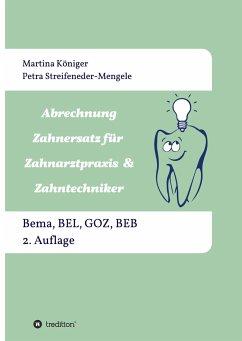 Abrechnung Zahnersatz für Zahnarztpraxis & Zahntechniker - Streifeneder-Mengele, Petra;Königer, Martina