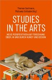 Studies in the Arts - Neue Perspektiven auf Forschung über, in und durch Kunst und Design