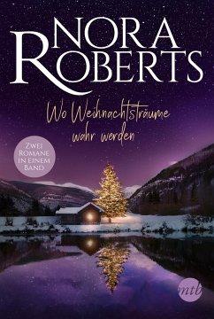 Wo Weihnachtsträume wahr werden - Roberts, Nora