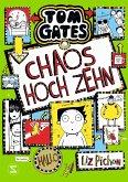 Chaos hoch zehn / Tom Gates Bd.18