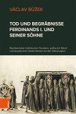 Tod und Begräbnisse Ferdinands I. und seiner Söhne (eBook, PDF)