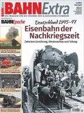 Bahn Extra 2-2021. Eisenbahn der Nachkriegszeit 1945-47